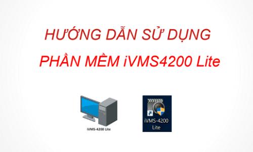 hướng dẫn sử dụng phần mềm ivms 4200 lite